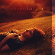 shizolation