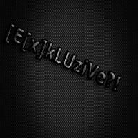 [E[x]kLUziVe?!™]